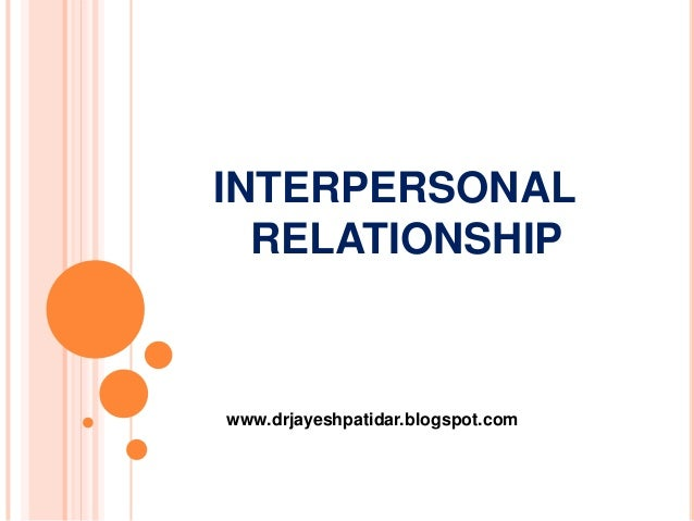 the importance of interpersonal relationships essay Free essay: interpersonal communication takes place between two or more people, in a face to face context, through verbal and non-verbal messages and.