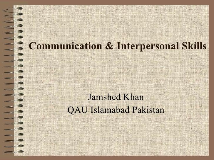 Communication & Interpersonal Skills Jamshed Khan QAU Islamabad Pakistan