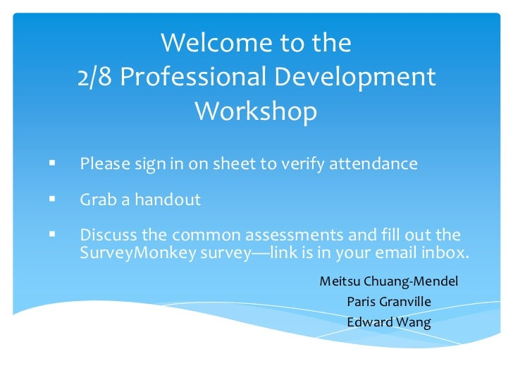 Welcome to the    2/8 Professional Development              Workshop   Please sign in on sheet to verify attendance   Gr...
