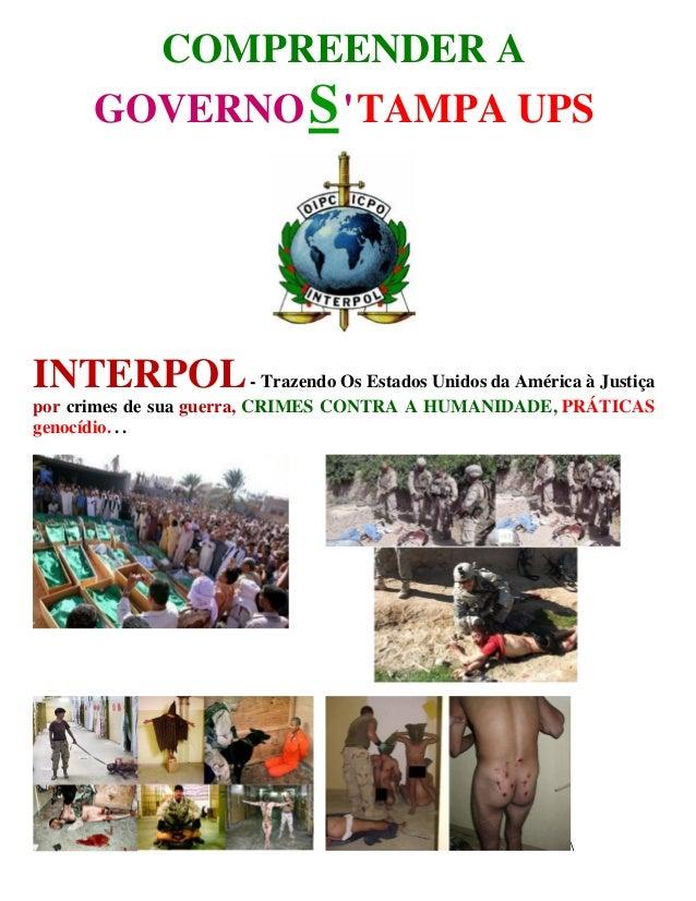 COMPREENDER A      GOVERNO S  TAMPA UPSINTERPOL - Trazendo Os Estados Unidos da América à Justiçapor crimes de sua guerra,...