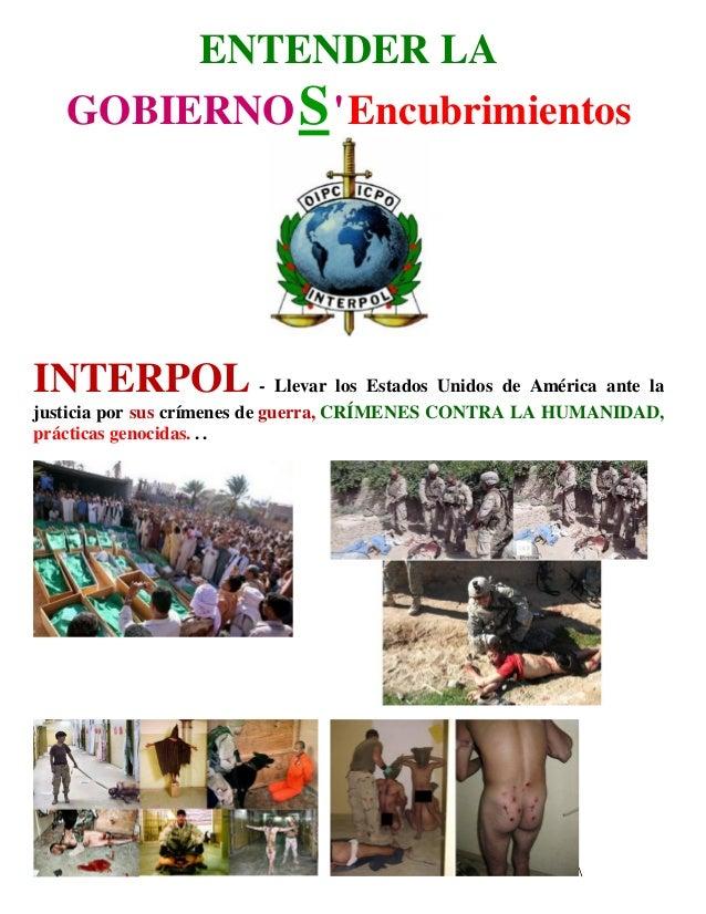 ENTENDER LA   GOBIERNO S  EncubrimientosINTERPOL - Llevar los Estados Unidos de América ante lajusticia por sus crímenes d...