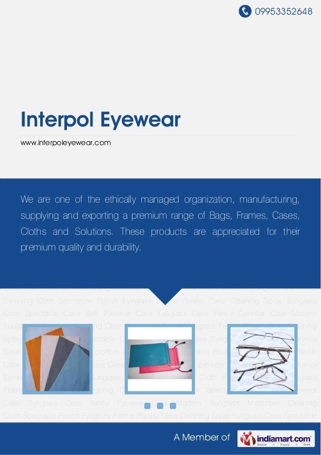 09953352648A Member ofInterpol Eyewearwww.interpoleyewear.comMicrofiber Cleaning Cloth Spectacle Pouch Eyeglass Frame Plas...