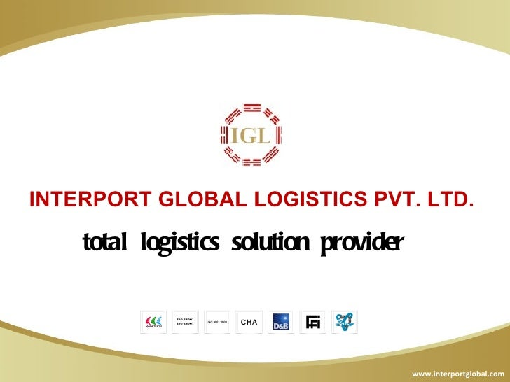 INTERPORT GLOBAL LOGISTICS PVT. LTD.    total logistics solution provider                                        www.inter...
