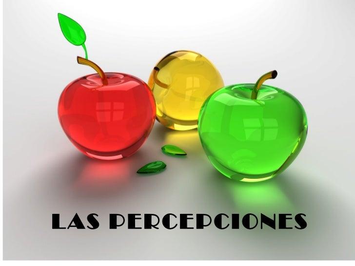 LAS PERCEPCIONES