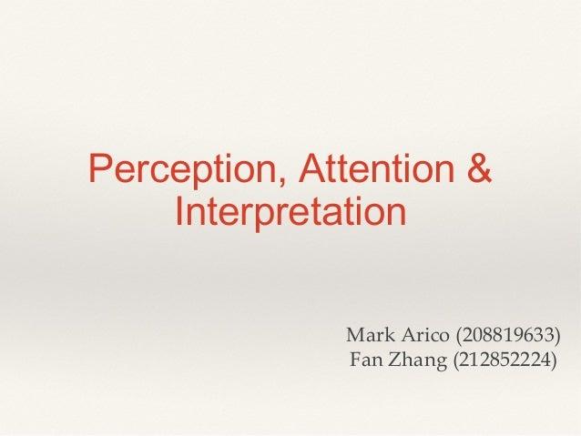 Interpretation attention & perception