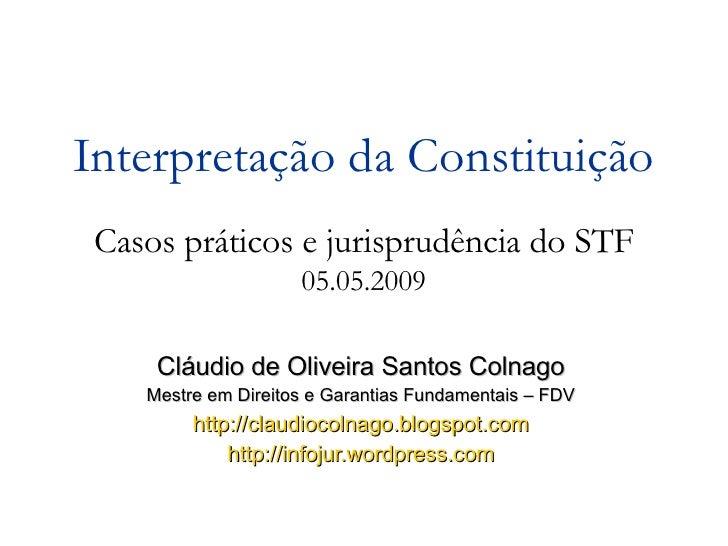 Cláudio de Oliveira Santos Colnago Mestre em Direitos e Garantias Fundamentais – FDV http://claudiocolnago.blogspot.com ht...