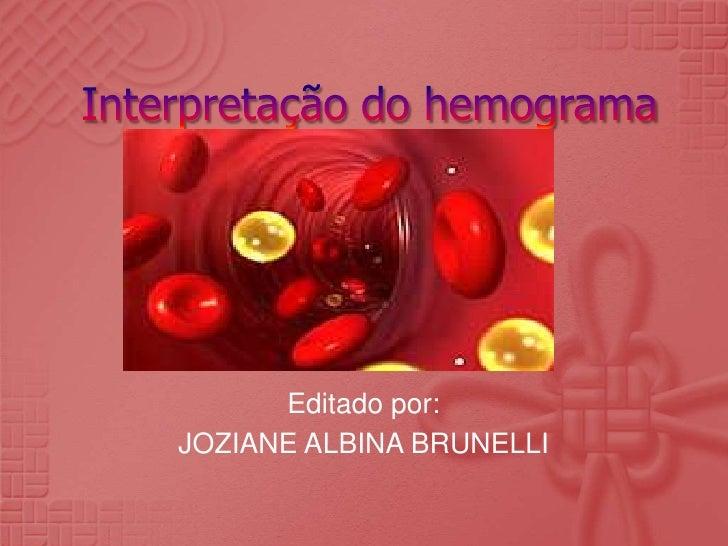 Editado por:JOZIANE ALBINA BRUNELLI