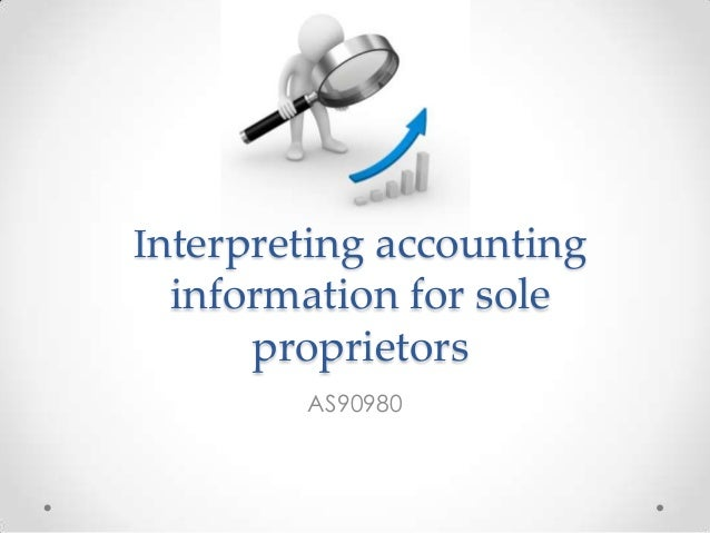 Interpreting accounting information for sole proprietors AS90980
