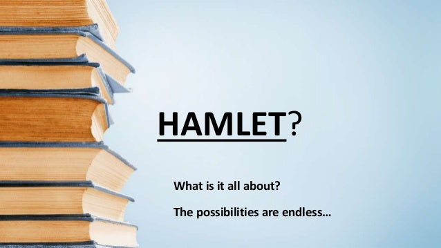 psychological perspective in hamlet After attaining knowledge about the perspective, and reading hamlet of understanding of what the character is going through from a psychological perspective.