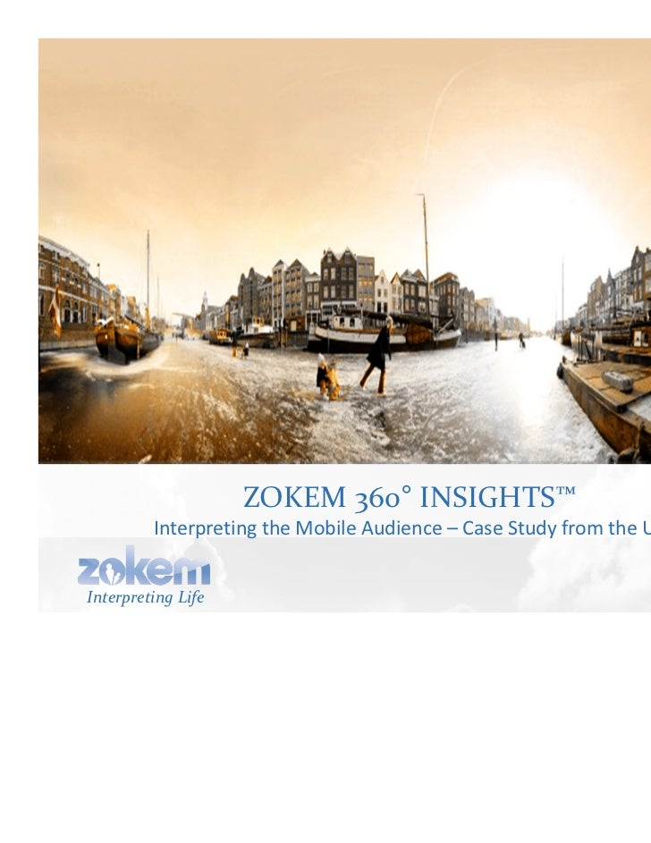 ZOKEM 360° INSIGHTS™         Interpreting the Mobile Audience – Case Study from the USInterpreting Life