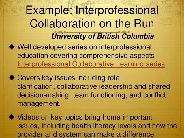 inter professional working and the impact it Interprofessional education (ipe) is an activity that involves two or more  a  range of problems with interprofessional coordination and collaboration which  impact on the  in these instances, health and social faculties are working  together to.
