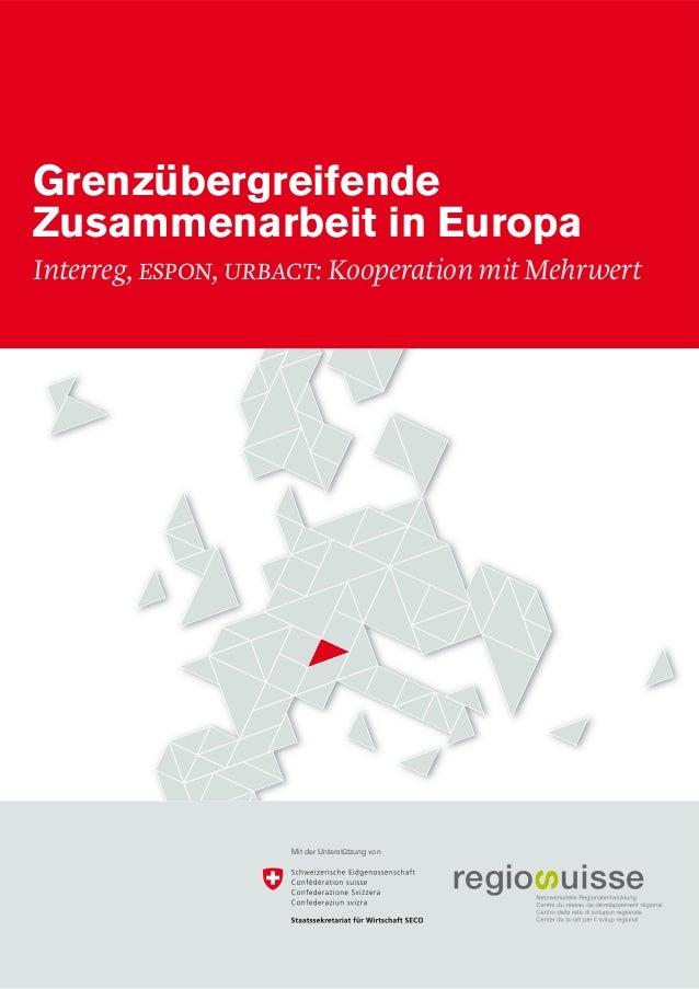 Grenzübergreifende Zusammenarbeit in Europa — Interreg, ESPON, URBACT: Kooperation mit Mehrwert 1 Grenzübergreifende Zusam...