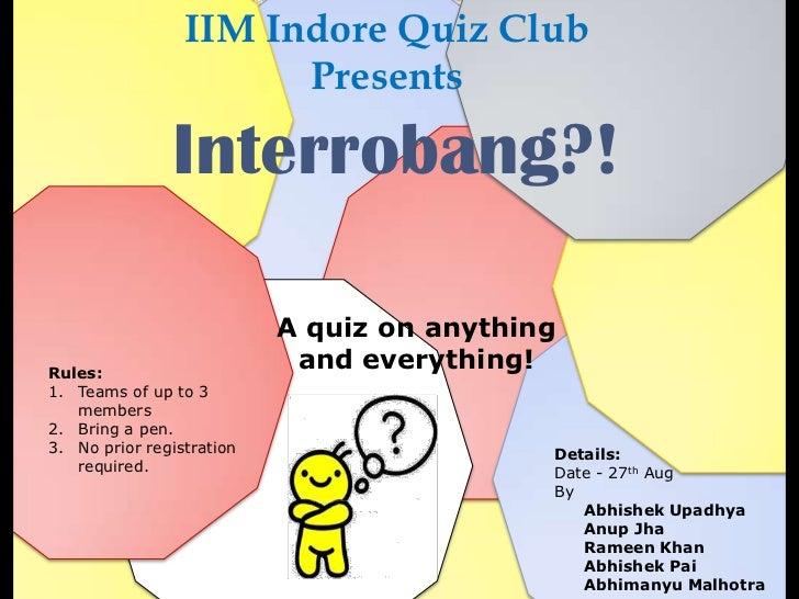 Interrobang?!   General quiz prelims by IIM Indore quiz club