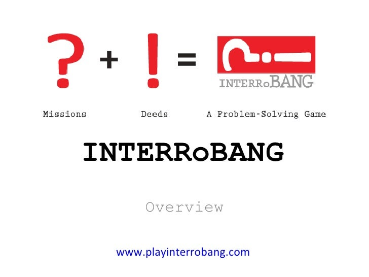 INTERRoBANG Overview www.playinterrobang.com