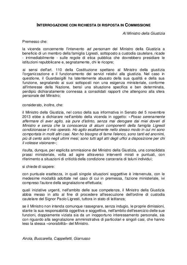INTERROGAZIONE CON RICHIESTA DI RISPOSTA IN COMMISSIONE Al Ministro della Giustizia Premesso che: la vicenda concernente l...