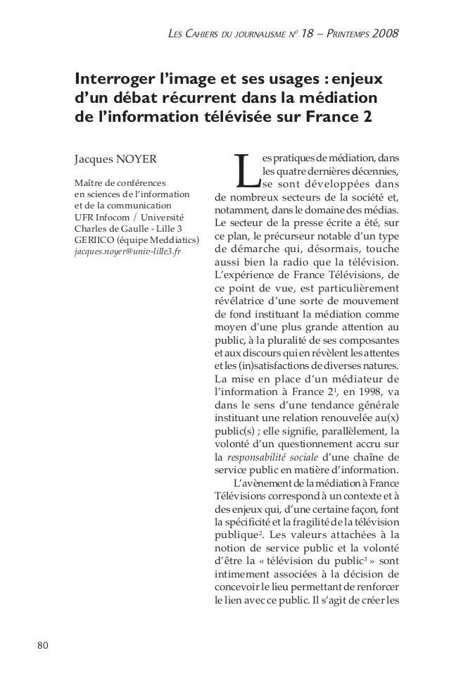 80 Les Cahiers du journalisme n o 18 – Printemps 2008 Interroger l'image et ses usages : enjeux d'un débat récurrent dans...