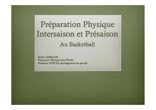 Préparation Physique Intersaison et Présaison Au Basketball Fabrice SERRANO Préparateur Physique Asvel Basket Fondateur ST...