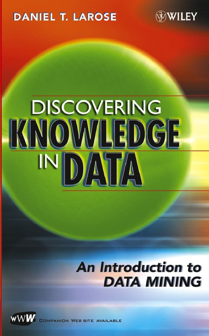 DISCOVERINGKNOWLEDGE IN DATAAn Introduction to Data MiningDANIEL T. LAROSEDirector of Data MiningCentral Connecticut State...