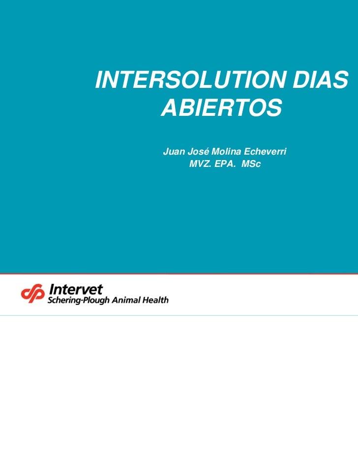 INTERSOLUTION DIAS     ABIERTOS    Juan José Molina Echeverri         MVZ. EPA. MSc                                 11/16/...