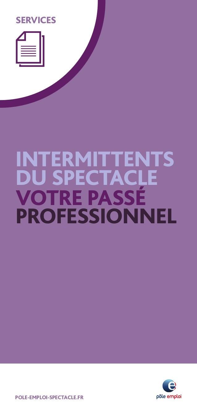 POLE-EMPLOI-SPECTACLE.FR SERVICES INTERMITTENTS DU SPECTACLE VOTRE PASSÉ PROFESSIONNEL