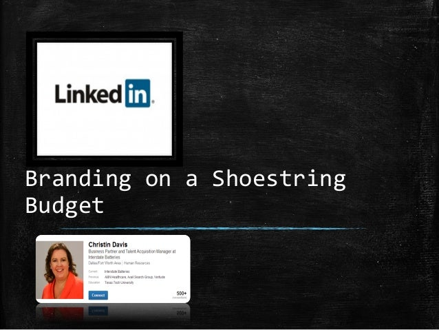 Branding	   on	   a	   Shoestring	    Budget