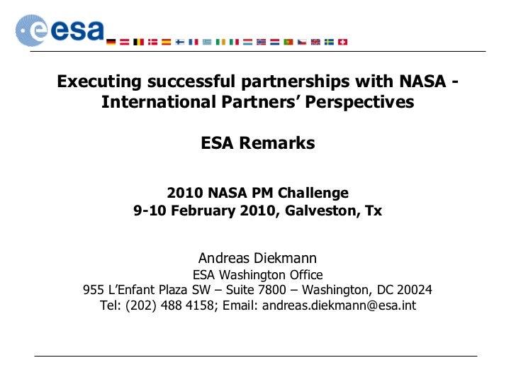 Executing successful partnerships with NASA -    International Partners' Perspectives                     ESA Remarks     ...