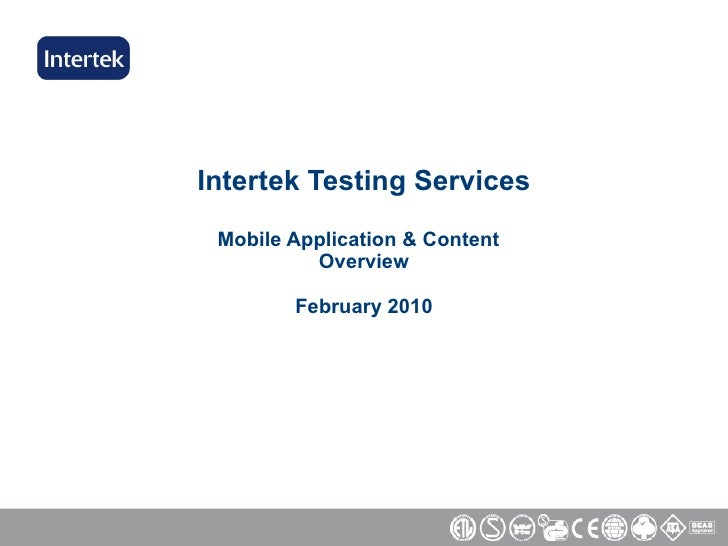 Intertek Testing Services Mobile Application & Content  Overview February 2010