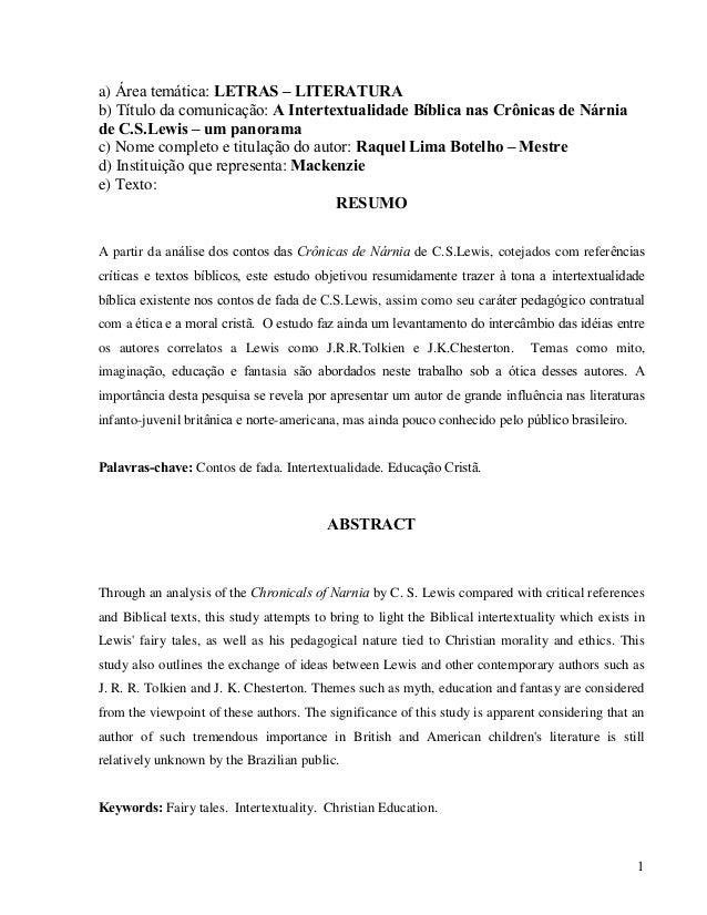1 a) Área temática: LETRAS – LITERATURA b) Título da comunicação: A Intertextualidade Bíblica nas Crônicas de Nárnia de C....