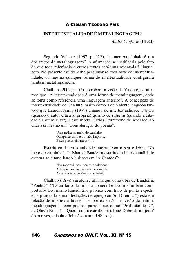 A CIDMAR TEODORO PAIS CADERNOS DO CNLF, VOL. XI, N° 15146 INTERTEXTUALIDADE É METALINGUAGEM? André Conforte (UERJ) Segundo...