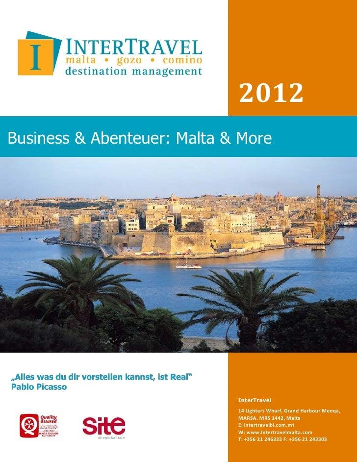 2012Business & Abenteuer: Malta & More                             InterTravel                             14 Lighters Wha...