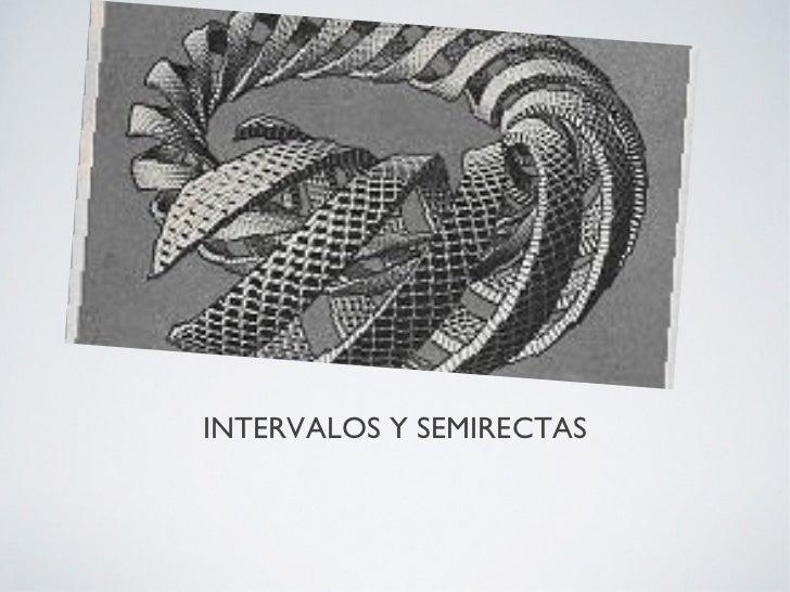 INTERVALOS Y SEMIRECTAS