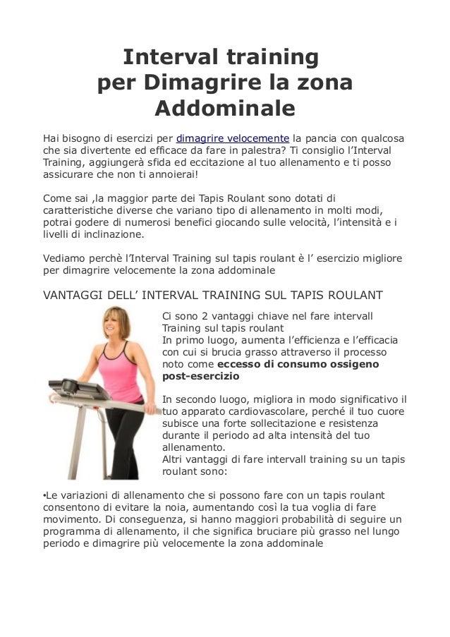Interval training           per Dimagrire la zona                AddominaleHai bisogno di esercizi per dimagrire velocemen...