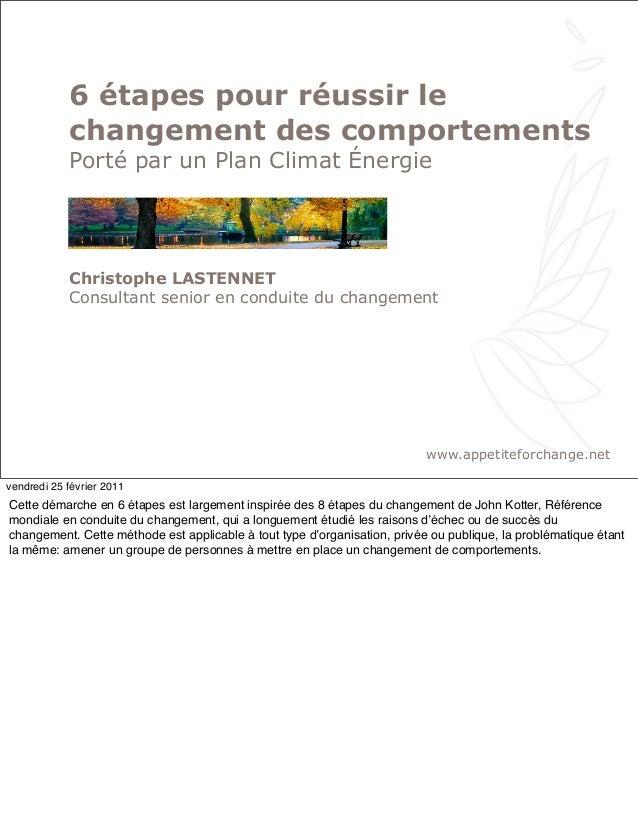 6 étapes pour réussir le changement des comportements Porté par un Plan Climat Énergie Christophe LASTENNET Consultant sen...