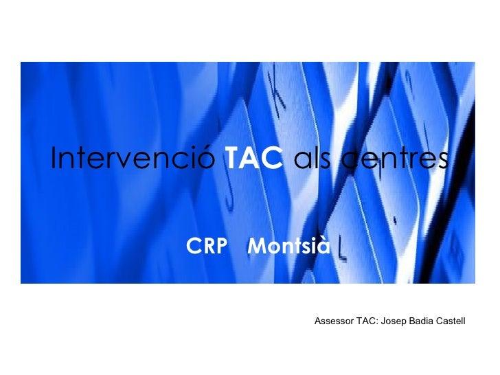 Intervenció TAC Als Centres