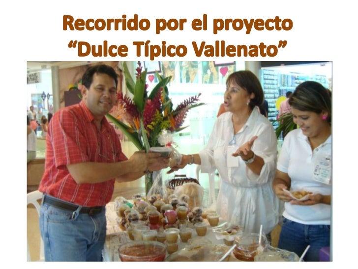 """Recorrido por el proyecto <br />""""Dulce Típico Vallenato"""" <br />"""