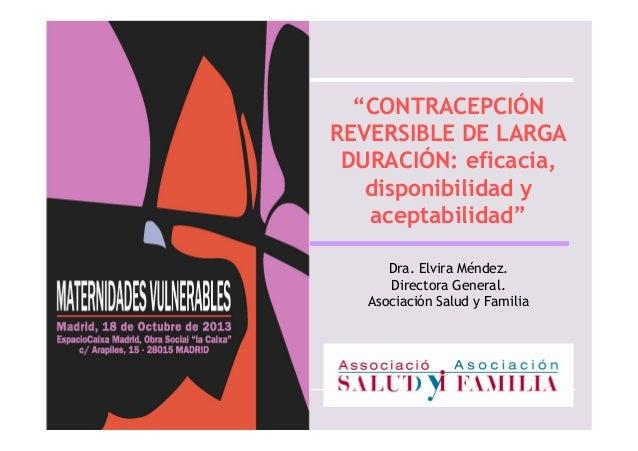 Contracepción reversible de larga duración: eficacia, disponibilidad y aceptabilidad. 2013