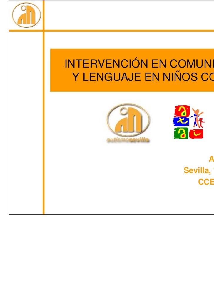 INTERVENCIÓN EN COMUNICACIÓN  Y LENGUAJE EN NIÑOS CON TEA                        Ana Molina Montes.                 Sevill...
