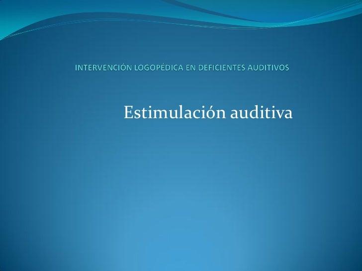 Estimulación auditiva