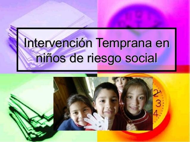 Intervención Temprana en  niños de riesgo social