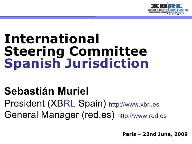 Paris – 22nd June, 2009 Sebastián Muriel President (XB RL   Spain)  http://www.xbrl.es General Manager (red.es)  http://ww...