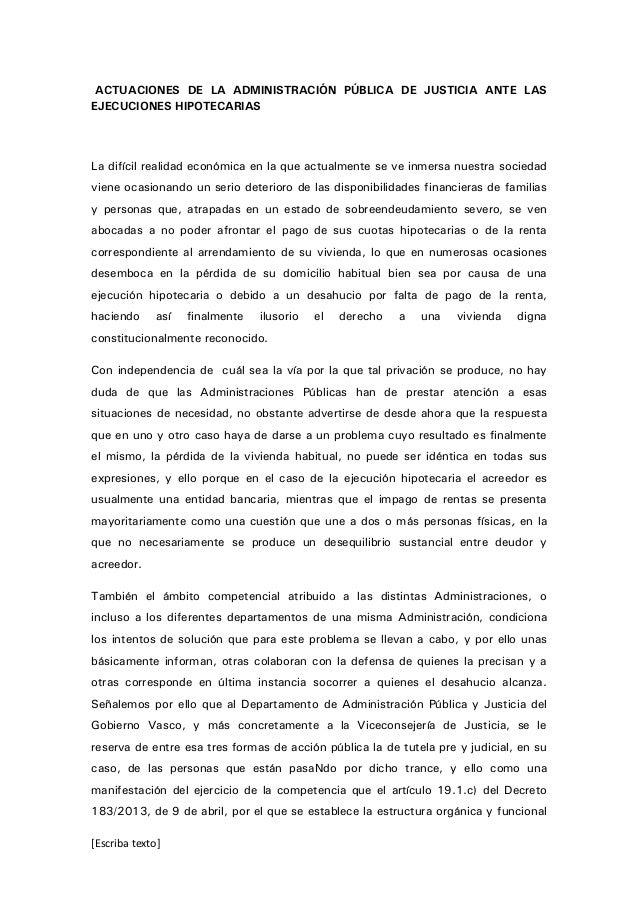 [Escriba texto] ACTUACIONES DE LA ADMINISTRACIÓN PÚBLICA DE JUSTICIA ANTE LAS EJECUCIONES HIPOTECARIAS La difícil realidad...