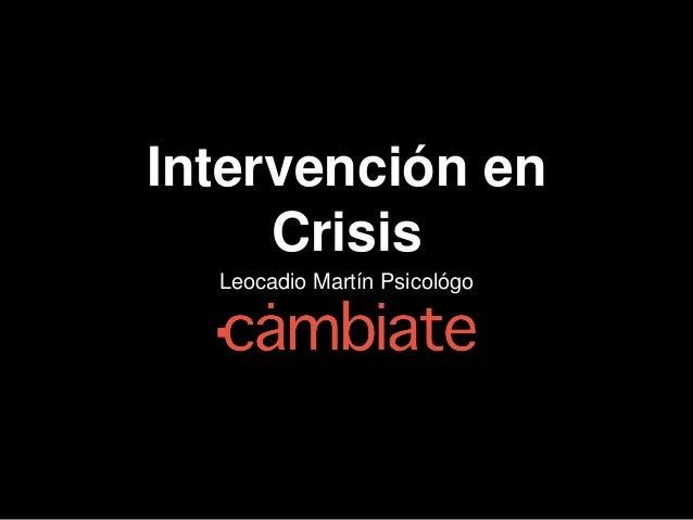 Intervención en Crisis Leocadio Martín Psicológo