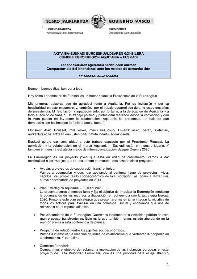 1 AKITANIA-EUSKADI EUROESKUALDEAREN GOI-BILERA CUMBRE EURORREGIÓN AQUITANIA – EUSKADI Lehendakariaren agerraldia hedabidee...