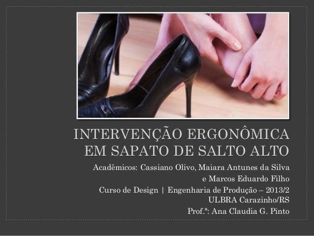 Acadêmicos: Cassiano Olivo, Maiara Antunes da Silva e Marcos Eduardo Filho Curso de Design | Engenharia de Produção – 2013...