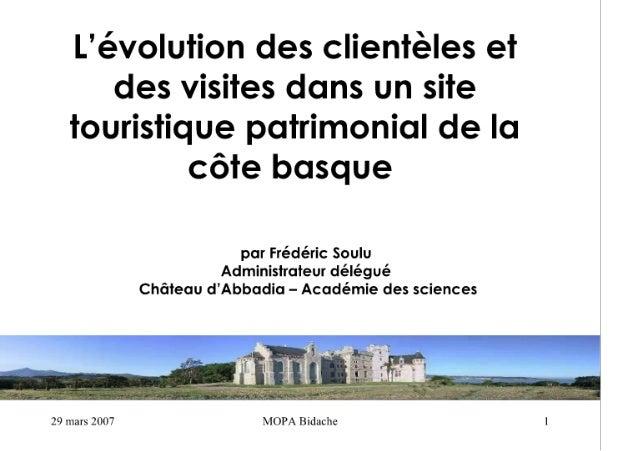 Uévolufion des clìenîèles et des visiîes dans un site îourìsfique patrimoniali de la còîe bclsque  par Frédéric Soulu Adminî...
