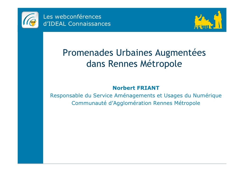 Les webconférencesd'IDEAL Connaissances      Promenades Urbaines Augmentées          dans Rennes Métropole                ...