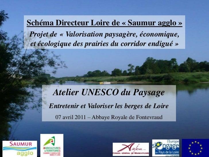 Schéma Directeur Loire de « Saumur agglo »Projet de « Valorisation paysagère, économique,et écologique des prairies du cor...