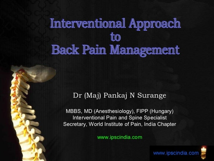 Dr (Maj) Pankaj N Surange MBBS, MD (Anesthesiology), FIPP (Hungary)   Interventional Pain and Spine SpecialistSecretary, W...
