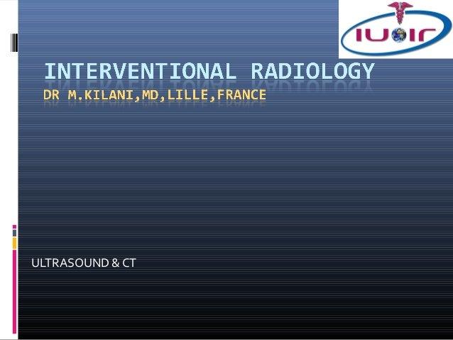 Interventional radiology1