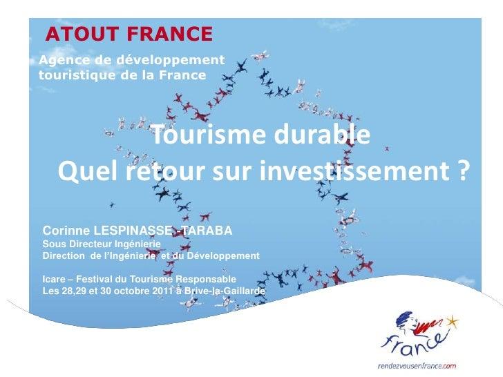 ATOUT FRANCEAgence de développementtouristique de la France          Tourisme durable   Quel retour sur investissement ?Co...